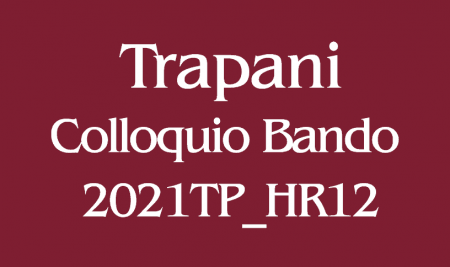 Comunicazione colloquio Bando 2021TP_HR12 sede di Trapani
